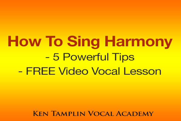 how to sing harmony 5 tips ken tamplin vocal academy. Black Bedroom Furniture Sets. Home Design Ideas